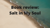 Book review: Salt in My Soul