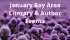 January Bay Area Literary and Author Events