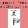 Background Information: The Hate U Give by Angie Thomas
