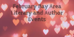 February Bay Area Author and Literary Events