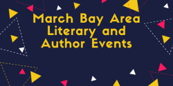 March Bay Area Literary and Author Events