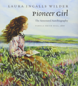 Source: Pioneer Girl By Laura Ingalls Wilder Edited by Pamela Smith Hill