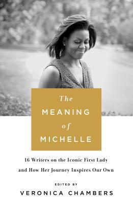 The Meaning of Michelle, edited by Veronica Chambers