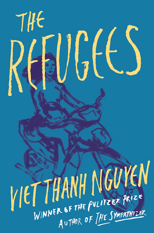The Refugees by Viet Thanh Nguyen