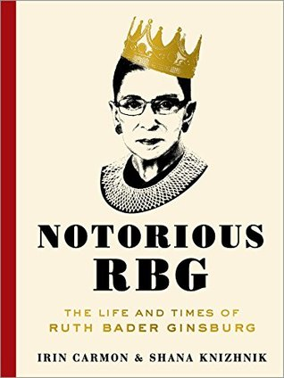 cover of Notorious RBG: The Life and Times of Ruth Bader Ginsberg