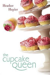 cover of The Cupcake Queen by Heather Hepler